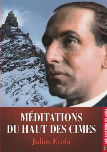 Julius Evola, Méditations, Cimes, Montagne, Philosophie, Dieu, Dieux, Héroïsme, Valeur
